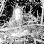 Massemord - Skogen Kaller