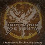 Incursion Dementa - A Long Lane That Has No Turning