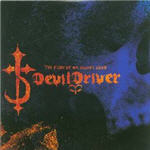 Devil Driver - The Fury Of Our Maker's Hand