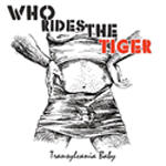 Who Rides The Tiger - Transylvania Baby