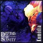 Dreams Of Sanity - Kom�dia