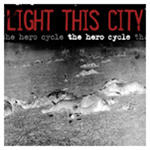 Light This City - The Hero Cycle (Reissue)