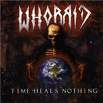 Whorrid - Time Heals Nothing
