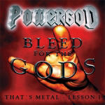 Powergod - Bleed For The Gods (That's Metal-Lesson I)