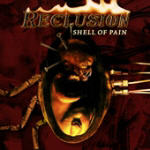 Reclusion - Shell Of Pain