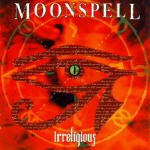Moonspell - Irreligious