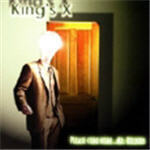 King's X - Come Home...Mr.Bulbous