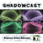 Shadowcast - Desperate Accuse Dimension