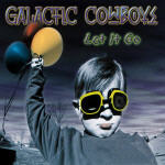Galactic Cowboys - Let It Go