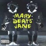 Mary Beats Jane - s/t