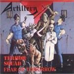 Artillery - Terror Squad/Fear Of Tomorrow