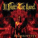 Ill Fares The Land - Nonentity