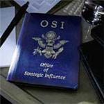 O.S.I. - Office Of Strategic Influence