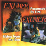 Exumer - Possessed By Fire/Rising From The Sea
