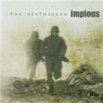 Impious - The Deathsquad