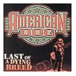 American Dog - Last Of A Dying Breed