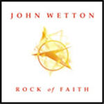 Wetton, John - Rock Of Faith