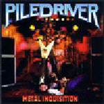 Piledriver - Metal Inquisition