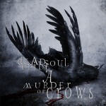 Dead Soul Tribe - A Murder Of Crows