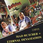 Destruction - Mad Butcher/Eternal Devastation (2 in 1)