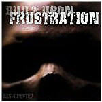 Built Upon Frustration - Resurrected