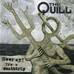 Quill, The - Hooray! It's A Deathtrip