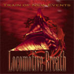 Locomotive Breath - Train Of New Events