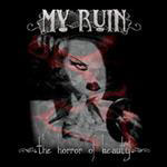 My Ruin - The Horror Of Beauty
