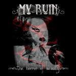 My Ruin - The Horror Of Beauty