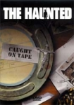 Haunted, The - Caught On Tape (DVD)