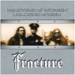 Fracture - Masters Of Women-Leaders Of Men
