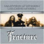 Fracture - Masters Of Women-Leaders Of Men