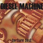Diesel Machine - Torture Test