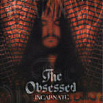 Obsessed, The - Incarnate