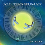 All Too Human - Entropy