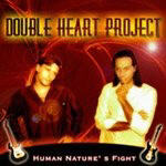 Double Heart Project - Human Nature�s Fight
