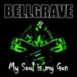 Bellgrave - My Soul Is My Gun