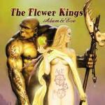 Flower Kings, The - Adam & Eve