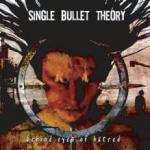 Single Bullet Theory - Behind Eyes Of Hatred