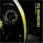 Fu Manchu - Start The Machine