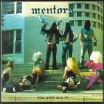 Mentors - You Axed For It
