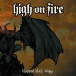 Cover of High On Fire � Blessed Black Wings