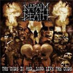 Cover of Napalm Death - The Code Is Red ... Long Live The Code
