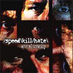 Speed/Kill/Hate - Acts Of Insanity
