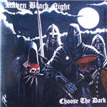 Raven Black Night - Choose The Dark