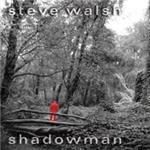 Walsh, Steve - Shadowman
