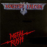 Maltese Falcon - Metal Rush