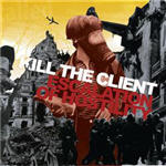 Cover of Kill The Client - Escalation Of Hostility
