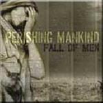 Perishing Mankind - Fall Of Men