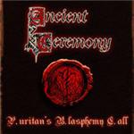 Ancient Ceremony - P.uritan�s B.lasphemy C.all (EP)